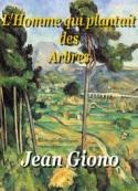 Jean Giono: L'Homme qui plantait des Arbres