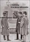 Arthur Conan Doyle: L'Homme à la Lèvre retroussée