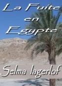 Selma  lagerlof: la fuite en egypte
