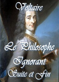 Voltaire - Le philosphe ignorant (suite et fin)