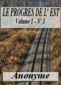 Anonyme: Le Progrès de l'Est-Volume 1 Numéro 1