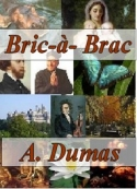Alexandre Dumas: Bric à Brac 1