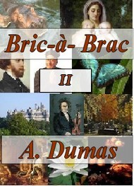 Illustration: Bric � Brac 2 - Alexandre Dumas