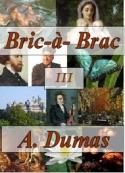 Alexandre Dumas: BRIC à BRAC 3