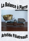 Aristide Filiatreault: La Balance à Pierre