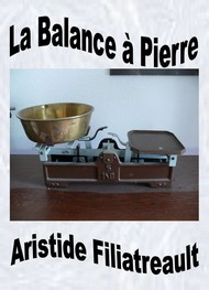 Illustration: La Balance à Pierre - Aristide Filiatreault
