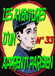 Illustration: Aventures d'un Apprenti Parisien Episode 33 - Arnould Galopin