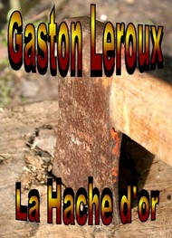 Illustration: La Hache d'or - Gaston Leroux