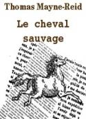 Thomas Mayne reid: Le cheval sauvage
