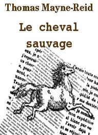 Illustration: Le cheval sauvage - Thomas Mayne reid