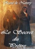 Raoul De navery: Le Secret du Prêtre