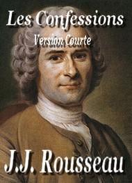 Jean jacques Rousseau - les confessions ( version courte livres 1 à 6)