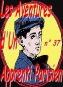 Arnould Galopin: Aventures d'un Apprenti Parisien Episode 37