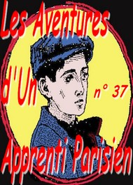 Illustration: Aventures d'un Apprenti Parisien Episode 37 - Arnould Galopin