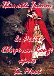 Illustration: Le Petit Chaperon Rouge apr�s sa Mort - Thimoth�e Trimm