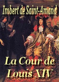 Illustration: La Cour de Louis XIV - Imbert Saint  amand