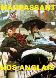 Guy de Maupassant - Nos Anglais