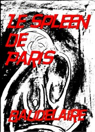 Illustration: le spleen de paris (Version Courte) - Charles Baudelaire