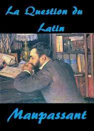 Illustration: La Question du Latin - Guy de Maupassant
