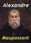 Guy de Maupassant: Alexandre