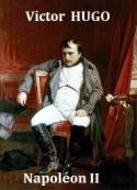 Victor Hugo: Napoleon II