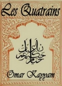 Omar Khayyam: Les Quatrains