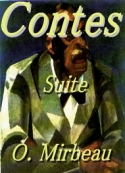 Octave Mirbeau: Contes IV (Suite 3)