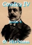 Octave Mirbeau: Contes IV ( suite 4 )