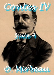 Octave Mirbeau - Contes IV ( suite 4 )
