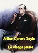 Arthur Conan Doyle: Le visage jaune