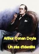 Arthur Conan Doyle: Un cas d'identité