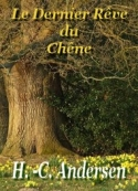 Hans Christian Andersen: Le Dernier Rêve du Chêne