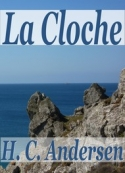 Hans Christian Andersen: La Cloche