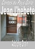 Adolphe Orain: Contes du Pays Gallo-Jean l'hébété