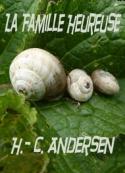 Hans Christian Andersen: La Famille Heureuse