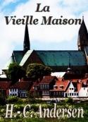 Hans Christian Andersen: La Vieille Maison