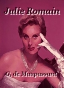 Guy de Maupassant: Julie Romain