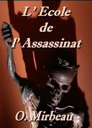 Octave Mirbeau - L' Ecole de l' Assassinat