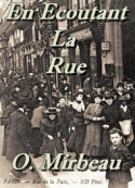 Octave Mirbeau: En écoutant la Rue