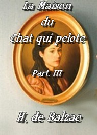Honoré de Balzac - La Maison du Chat qui Pelote 3 eme Partie)