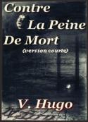 Victor Hugo: Hugo contre la peine de mort