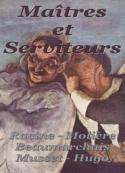 Racine molière beaumarchais de musset hugo: Maîtres et Serviteurs
