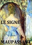 Guy de Maupassant: Le Signe