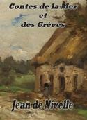 Jean  de nivelle: Contes de la Mer et des Greves