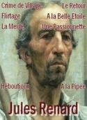 jules renard: Crime de Village-Flirtage-La Meule-Le Retour