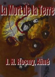 Joseph  henry Rosny_aîné - La Mort de la Terre