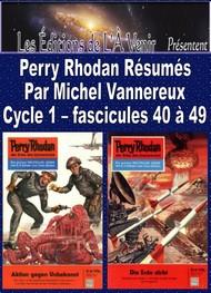 Michel Vannereux - Perry Rhodan Résumés-Cycle 1-40 à 49