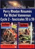 Michel Vannereux: Perry Rhodan Résumés-Cycle 2-50 à 59
