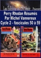 Livre audio: Michel Vannereux - Perry Rhodan R�sum�s-Cycle 2-50 � 59