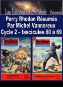 Michel Vannereux: Perry Rhodan R�sum�s-Cycle 2-60 � 69